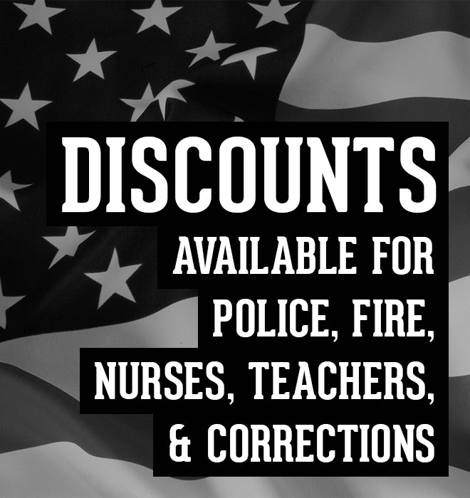Discounts available for Police, Fire and Military personnel.